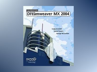 Foundation Dreamweaver MX 2004 av Craig Grannell