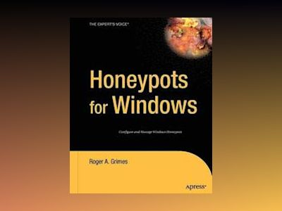 Honeypots for Windows av Roger A. Grimes