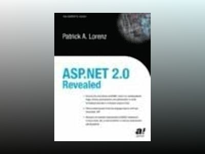 ASP.NET 2.0 Revealed av PatrickA. Lorenz