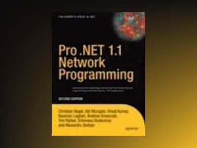 Pro .NET 1.1 Network Programming, Second Edition av Christian Nagel