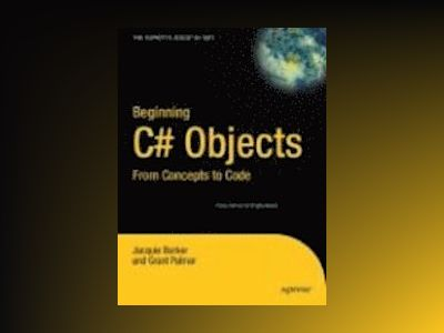 Beginning C# Objects: From Concepts to Code av Jacquie Barker