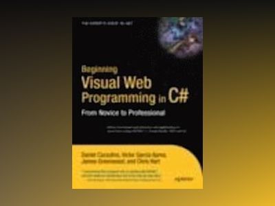 Beginning Visual Web Programming in C#: From Novice to Professional av Daniel Cazzulino