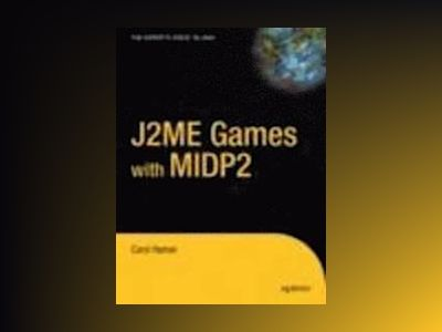 J2ME Games with MIDP2 av Carol Hamer