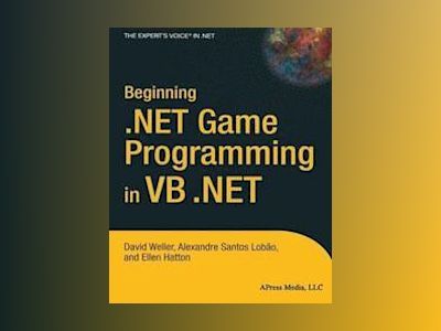 Beginning .NET Game Programming in VB .NET av David Weller