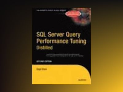 SQL Server Query Performance Tuning Distilled, Second Edition av Sajal Dam
