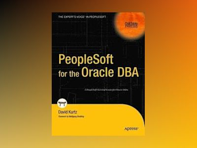 PeopleSoft for the Oracle DBA av David Kurtz