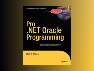 Pro .NET Oracle Programming av Mark Williams