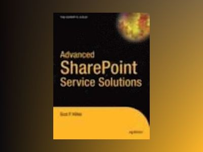 Advanced SharePoint Services Solutions av Scot P. Hillier