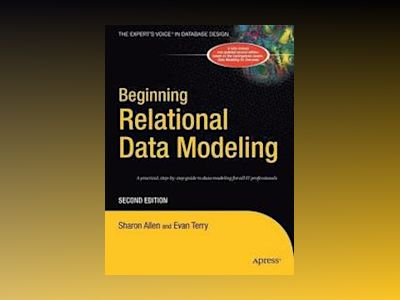 Beginning Relational Data Modeling, Second Edition av Sharon Allen