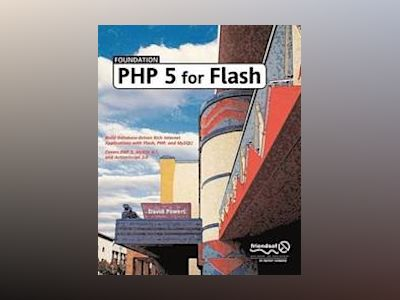 Foundation PHP 5 for Flash av David Powers