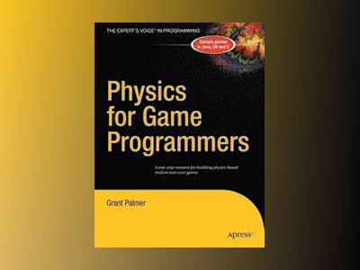Physics for Game Programmers av Grant Palmer