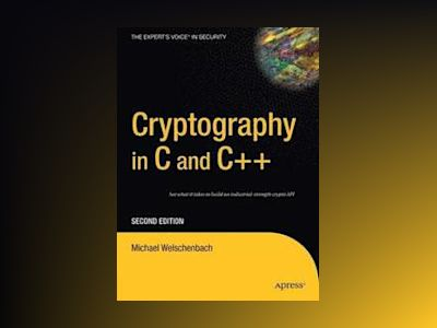 Cryptography in C and C++, Second Edition av Welschenbach