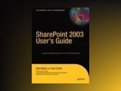 SharePoint 2003 User's Guide av Seth Bates