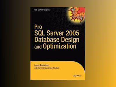 Pro SQL Server 2005 Database Design and Optimization av Davidson