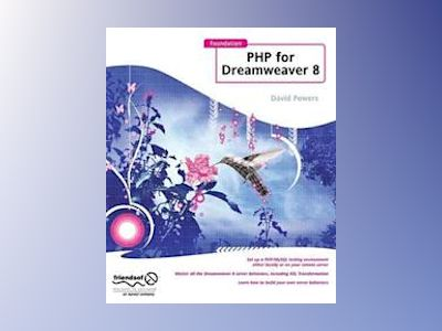 Foundation PHP for Dreamweaver 8 av David Powers