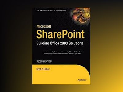 Microsoft SharePoint: Building Office 2003 Solutions, Second Edition av Hillier