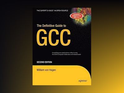 The Definitive Guide to GCC, Second Edition av Wall