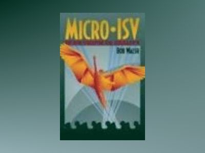 Micro-ISV: From Vision to Reality av Walsh
