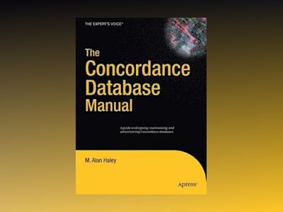 The Concordance Database Manual av Haley