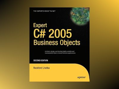 Expert C# 2005 Business Objects, Second Edition av Rockford Lhotka