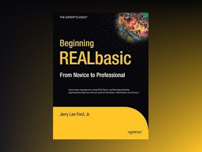 Beginning REALbasic: From Novice to Professional av Ford
