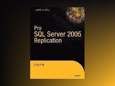 Pro SQL Server 2005 Replication av Gross