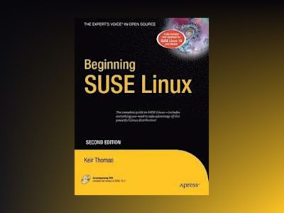 Beginning SUSE Linux, Second Edition av Thomas