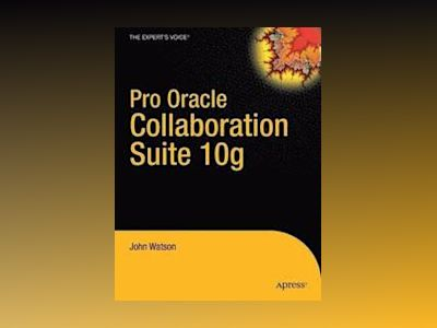 Pro Oracle Collaboration Suite 10 i g /i av Watson