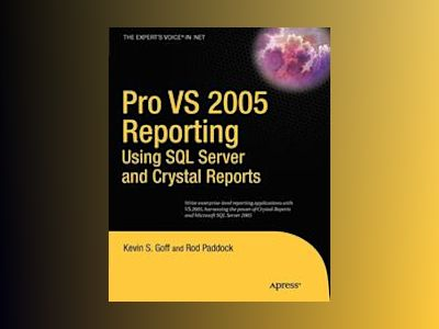 Pro VS 2005 Reporting using SQL Server and Crystal Reports av Carnell
