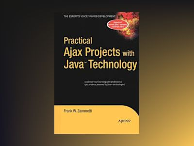 Practical Ajax Projects with Java Technology av Zammetti