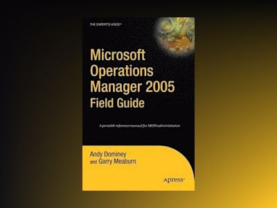 Microsoft Operations Manager 2005 Field Guide av Smith