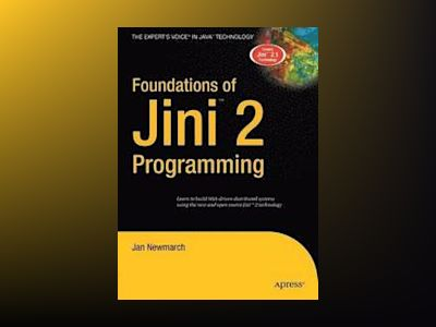 Foundations of Jini 2 Programming av Cagle