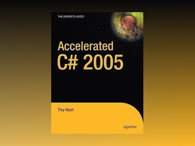 Accelerated C# 2005 av Nash