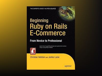 Beginning Ruby on Rails E-Commerce: From Novice to Professional av Wright