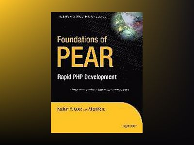 Foundations of PEAR: Rapid PHP Development av Mårtensson