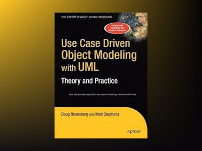 Use Case Driven Object Modeling with UMLTheory and Practice av Sanghera