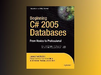 Beginning C# 2005 Databases: From Novice to Professional av Williams