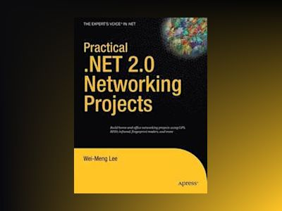 Practical .NET 2.0 Networking Projects av Wei-Meng Lee