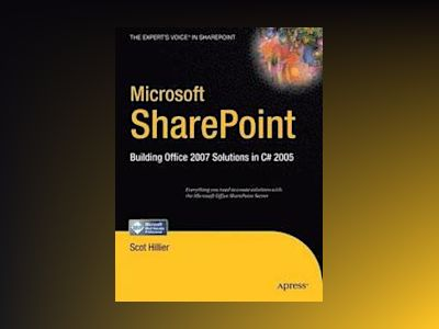 Microsoft SharePoint: Building Office 2007 Solutions in C# 2005 av Scot P. Hillier
