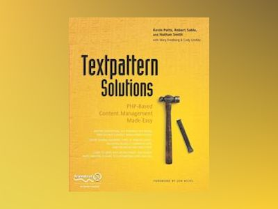 Textpattern Solutions: PHP-Based Content Management Made Easy av Smith