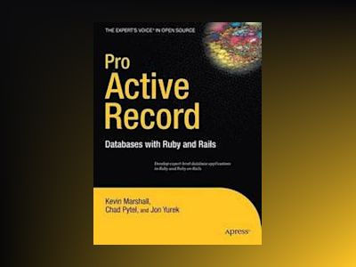 Pro Active Record: Databases with Ruby and Rails av Marshall