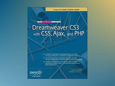 The Essential Guide to Dreamweaver CS3 with CSS, Ajax, and PHP av Powers