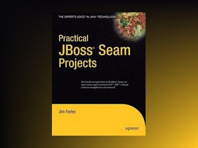 Practical JBoss Seam Projects av Farley