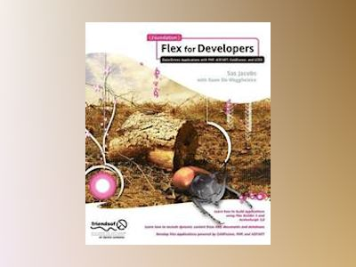 Foundation Flex for Developers: Data-Driven Applications with PHP, ASP.NET, av Jacobs