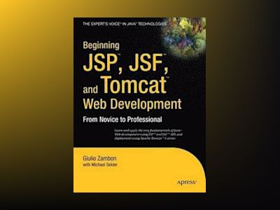 Beginning JSP trade;, JSF trade; and Tomcat trade; Web Development: From No av Zambon