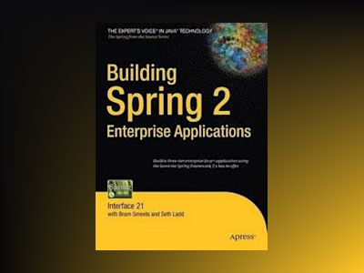 Building Spring 2 Enterprise Applications av Interface 21