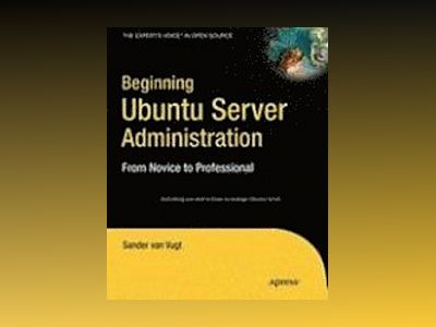 Beginning Ubuntu Server Administration: From Novice to Professional av van Vugt