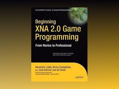 Beginning XNA 2.0 Game Programming: From Novice to Professional av Lobao