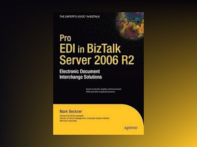 Pro EDI in BizTalk Server 2006 R2: Electronic Document Interchange Solution av Beckner