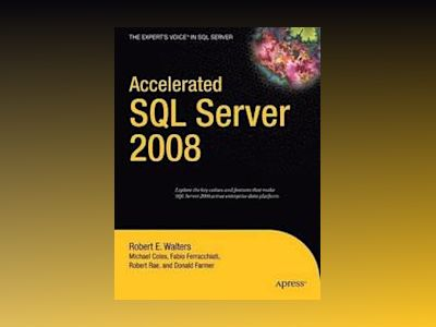 Accelerated SQL Server 2008 av Walters